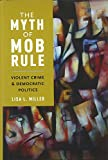 The Myth of Mob Rule