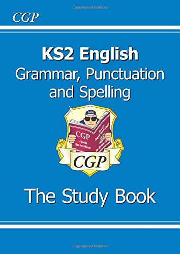KS2 English: Grammar, Punctuation and Spelling Study Book (for tests in...