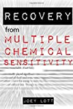 Recovery from Multiple Chemical Sensitivity: How I Recovered After Years of Debilitating MCS
