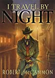 I Travel by Night, Robert McCammon, 1596065370