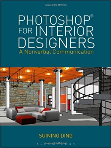 Amazon PhotoshopR For Interior Designers A Nonverbal Communication 9781609015442 Suining Ding Books