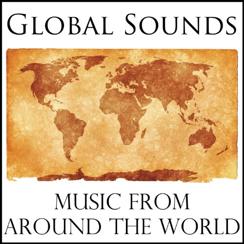 Global Sounds: Music from Around the World (Around World Music From The)