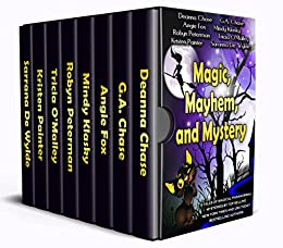 Magic, Mayhem, and Mystery: 8 Tales of Magical Paranormal Mysteries by [Chase, Deanna, Painter, Kristen, Fox, Angie, Peterman, Robyn, Chase, G. A., O'Malley, Trica, De Wylde, Saranna, Klasky, Mindy]