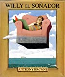 Willy el Sonador, Anthony Browne, 9681652770