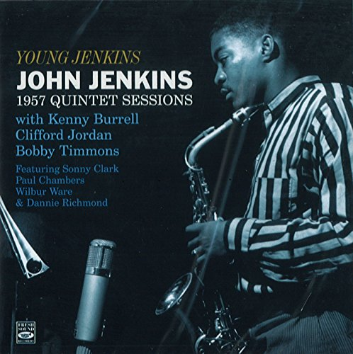 Young John Jenkins. 1957 Quintet Sessions