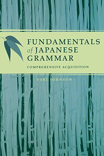 Fundamentals Of Japanese Grammar: Comprehensive Acquisition