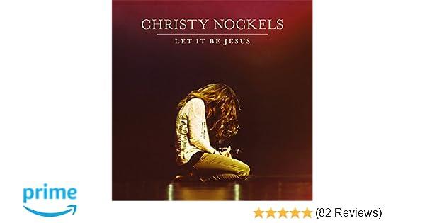 Christy Nockels - Let it Be Jesus - Amazon.com Music