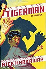 Tigerman: A novel by Nick Harkaway (2014-07-29)