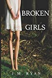 Broken Girls by  J. M. Ryan in stock, buy online here