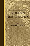 Modern Bee-Keeping, Herbert Mace, 1444655094