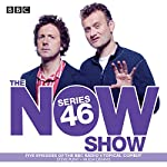 The Now Show: Series 46: Six episodes of the BBC Radio 4 topical comedy | Steve Punt,Hugh Dennis