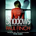 Shadows Audiobook by Paul Finch Narrated by Chloe Massey