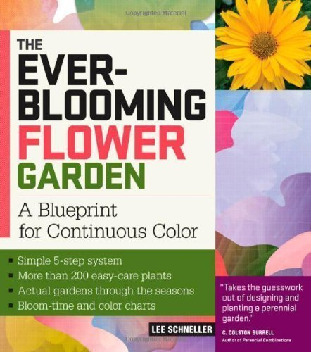 - The Ever-Blooming Flower Garden: A Blueprint for Continuous Color by Schneller, Lee (3/11/2009)