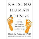 Raising Human Beings: Creating a Collaborative Partnership with Your Child