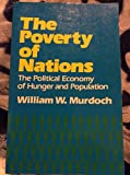 img - for The Poverty of Nations: The Political Economy of Hunger and Population book / textbook / text book