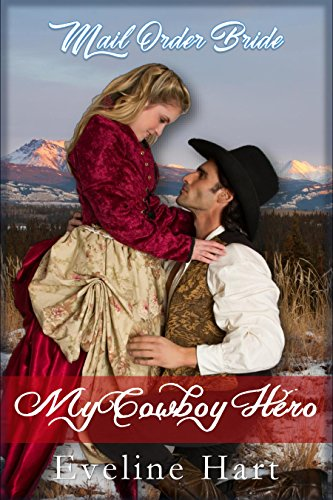 My Cowboy Hero: Mail Order Bride by [Hart, Eveline ]