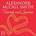 Trains and Lovers Audiobook by Alexander McCall Smith Narrated by David Purdie