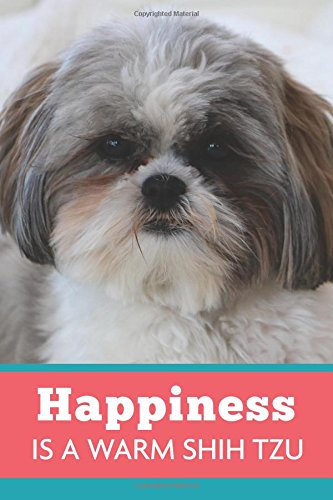 Read Online Happiness Is A Warm Shih Tzu: Dog Coral Blue, Lightly Lined, 120 Pages, Perfect for Notes, Journaling, Mother's Day and Christmas Gifts pdf epub