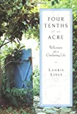img - for Four Tenths of an Acre: Reflections on a Gardening Life by Laurie Lisle (2005-05-03) book / textbook / text book