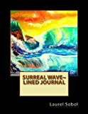 Surreal Wave~ Lined Journal, Laurel Sobol, 1492239348