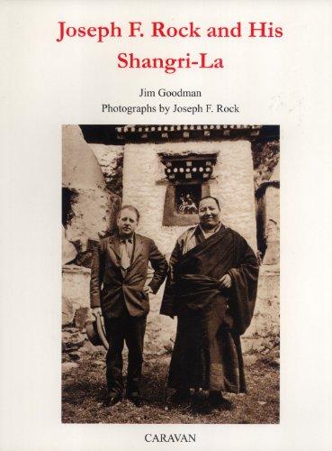 Joseph F. Rock and His Shangri-La
