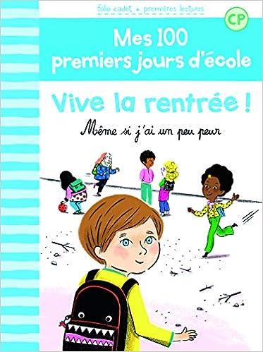 2fc640d29227b Amazon.fr - Mes 100 premiers jours d'école, 1 : Vive la rentrée !: Même si  j'ai un peu peur - Mathilde Bréchet, Amandine Laprun - Livres