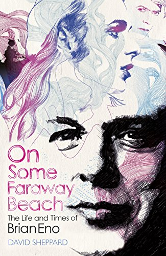 Pdf eBooks On Some Faraway Beach: The Life And Times Of Brian Eno