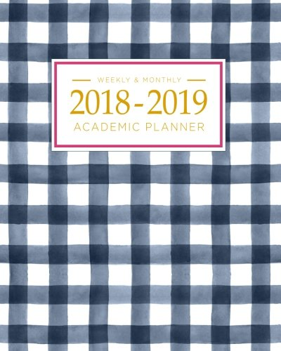 2018-2019 Academic Planner Weekly And Monthly: Calendar Schedule Organizer and Journal Notebook With Inspirational Quotes And Gingham Cover (August 2018 through July 2019)