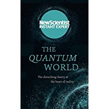 The Quantum World: The Disturbing Theory at the Heart of Reality