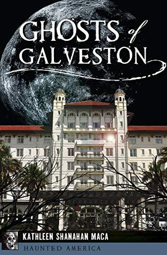 Ghosts of Galveston (Haunted America) -
