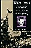 Henry Grady's New South : Atlanta, a Brave and Beautiful City, Davis, Harold E., 0817311874