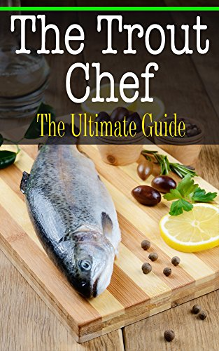 The Trout Chef: The Ultimate Guide by [Hallas, Sara]