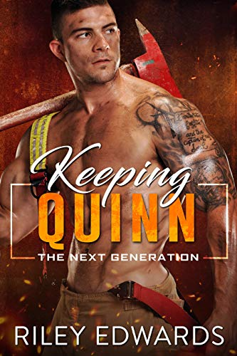 Keeping Quinn (The Next Generation Book 6) by [Edwards, Riley]