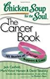 Chicken Soup for the Soul: the Cancer Book, Jack L. Canfield and Mark Victor Hansen, 1935096303