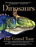 DinosaursThe Grand Tour: Everything Worth Knowing About Dinosaurs from Aardonyx to Zuniceratops by Keiron Pim (2014-10-07)