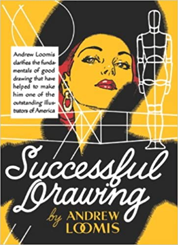 Andrew Loomis Successful Drawing