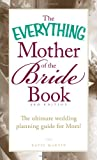 The Everything Mother of the Bride Book: The