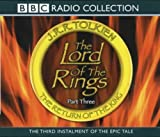The Lord Of The Rings The Return Of The King (BBC Radio Collection - Lord of the Rings) (Vol 3)