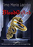 BloodGifted (The Dantonville Legacy, Paranormal Romance Series Book 1)