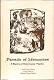 img - for Parade of Memories: A History of Clay County, Florida book / textbook / text book