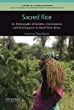 "Joanna Davidson, ""Sacred Rice: An Ethnography of Identity, Environment, and Development in Rural West Africa"" (Oxford UP, 2015)"