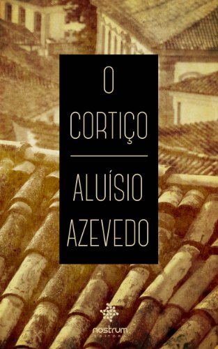 O Cortiço - eBook, Resumo, Ler Online e PDF - por Aluísio Azevedo
