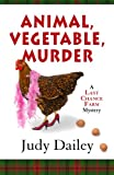 Animal, Vegetable, Murder, Judy Dailey, 1410459616
