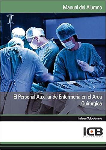 Libros Descargar El Personal Auxiliar De Enfermería En El área Quirúrgica Infantiles PDF