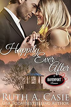 Happily Ever After (Havenport Romance) by [Casie, Ruth A.]