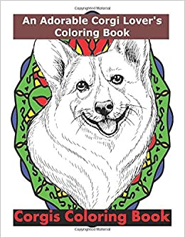Amazon Com Corgis Coloring Book An Adorable Corgi Lover S