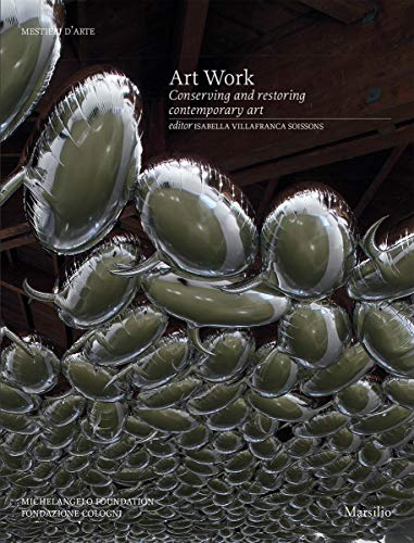 Art work. Conserving and restoring contemporary art. Ediz. a colori (Libri illustrati) por Villafranca di Soissons, I.