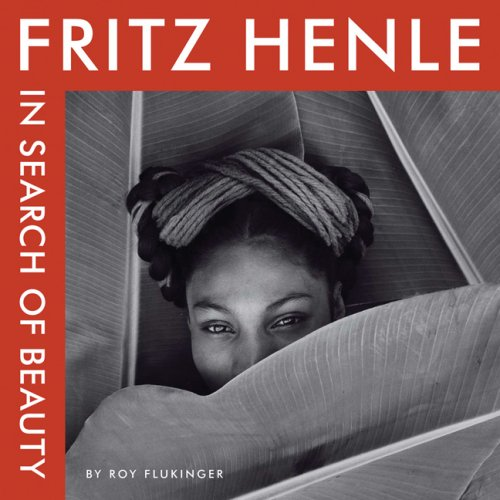 Download Fritz Henle: In Search of Beauty (Harry Ransom Center Photography) ebook