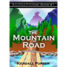 The Mountain Road (A Little Fiction Book 1)