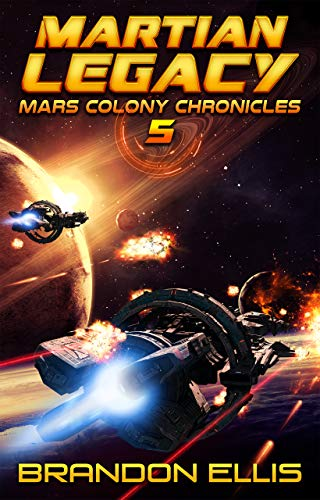 Martian Legacy (Mars Colony Chronicles Book 5)